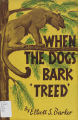 When Dogs Bark Treed