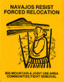 "Brochure cover, ""Navajos Resist Forced Relocation: Big Mountain &  Joint Use Area..."