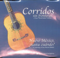 Corridos Sin Fronteras: a New World Ballad Tradition
