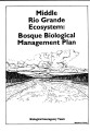 Middle Rio Grande Ecosystem: Bosque Biological Management Plan