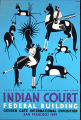 Poster for the Indian Court Federal Building, Golden Gate International Exposition, San Francisco...